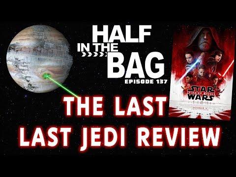 Half in the Bag The Last Last Jedi Review