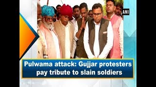 Pulwama attack: Gujjar protesters pay tribute to slain soldiers