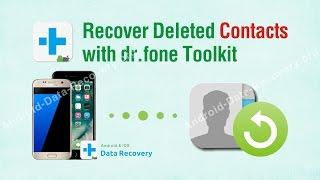 Recover Deleted Contacts with dr.fone Toolkit