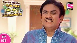 Taarak Mehta Ka Ooltah Chashmah - तारक मेहता - Episode 836 - 7th November, 2017