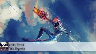 [Dubstep] Berrix - Upgrade (Free Download)