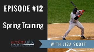 Episode #12 : How's Your Spring Training Going? American Pronunciation of the -ing Sound