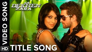 Aa Dekhen Zara (Title Song) | Neil Nitin Mukesh & Bipasha Basu