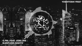 G.Pal feat. JonLuke - Sleepless Nights