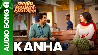 Kanha - Audio Song | Shubh Mangal Saavdhan | Ayushmann & Bhumi Pednekar  | Tanishk - Vayu | Shashaa