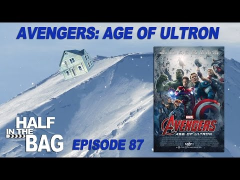 Half in the Bag Episode 87 Disney s Marvel s Avengers Age of Ultron