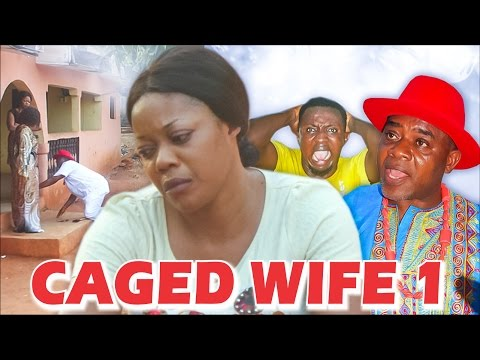 2017 Latest Nigerian Nollywood Movies - Caged Wife 1