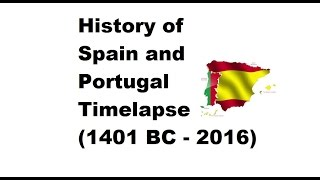 History of Spain and Portugal - Timelapse (1401 BC - 2016)