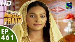 Bharat Ka Veer Putra Maharana Pratap - महाराणा प्रताप - Episode 461 - 30th July, 2015
