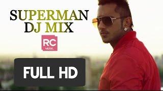 Superman DJ MIX   Full HD Music   Zorawar - Yo Yo Honey Singh   RCMUSIC