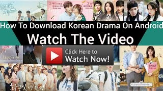 How to download Korean drama on android