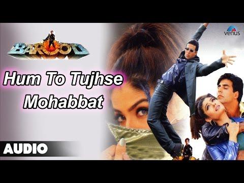 Barood Hum To Tujhse Mohabbat Karte Full Audio Song Akshay Kumar Raveena Tandan