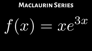 Maclaurin Series for f(x) = x*e^(3x)
