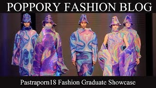 Pastraporn18 Fashion Graduate Showcase | VDO BY POPPORY