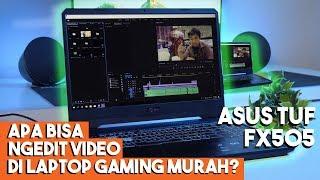 Ini Laptop Murah Dipake Gaming Cakep, Bagaimana Kalo Dihajar Ngedit Video? | ASUS TUF FX505