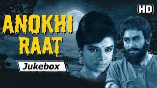 Anokhi Raat (1968) Songs | Popular Bollywood Songs | Meri Beri Ke Ber Mat Todo & More