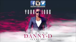 Danny-D (Xtreme) - Your Love