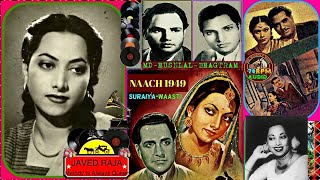 SURAIYA & Rafi-(6 Gems)-Film-NAACH-1949-(1.Ishq Mein(2-Ae Ishq(3-AeDil.(4-TereGham.(5-Chhaya(6.Aaja-