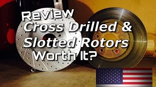 Cross Drilled and Slotted Rotors Review  - Worth It, Affirmative - Bundys Garage