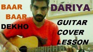Dariya - Baar Baar Dekho - COMPLETE GUITAR COVER LESSSON CHORDS -   Siddarth   katrina   Arko 
