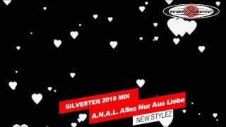 # New Minimal Mix # ANAL Alles Nur Aus Liebe 31.12.16 Silvester Essigfabrik Köln