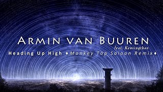 Armin van Buuren feat. Kensington - Heading Up High (Monkey Top Saloon Remix)