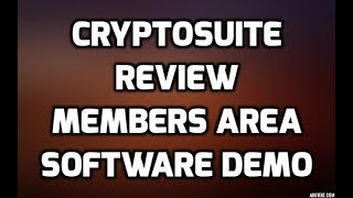 Cryptosuite Review DISCOUNT COUPON CODE Members Area Preview with Software Demo LIVE