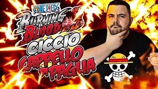 One Piece - Burning Blood: Ciccio Cappello di Paglia...Nuova Serie?