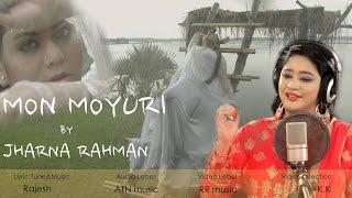 Music Video Song || MON MOYURI || JHARNA RAHMAN || MIMO || RAJESH || Latest  Music Video 2016