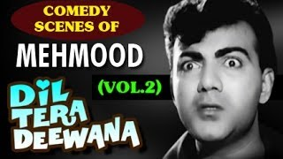 Comedy Scenes by Mehmood | Dil Tera Deewana | Classic Hindi Movie | Vol 2