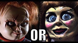 Chucky VS Annabelle...Which Doll Would You Rather Have To Stare At All Night?