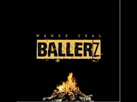 Wande Coal   Ballerz Prod  Maleek Berry OFFICIAL AUDIO 2016