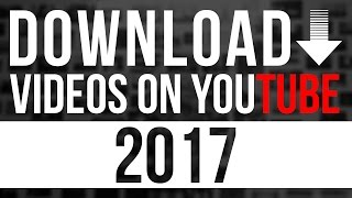How to download video from youtube 2017