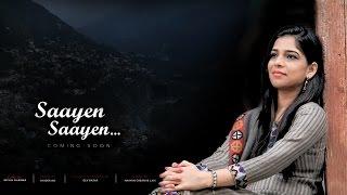 Saayen Saayen..Himachali Folk Song (Teaser) by Richa Sharma || Raavi || Chamba || Haayan