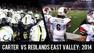 Carter vs Redlands East Valley (2014): 45-13 League Title Game Mixtape - CollegeLevelAthletes.com