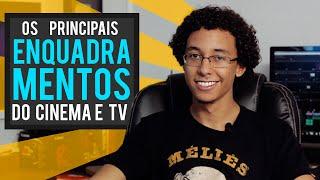 OS PRINCIPAIS ENQUADRAMENTOS DO CINEMA E DA TV