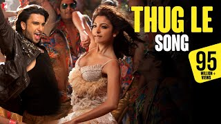 Thug Le Song | Ladies vs Ricky Bahl | Ranveer Singh | Anushka Sharma
