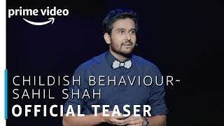 Childish Behaviour| Sahil Shah | Stand Up Comedy Special | Official Teaser | Amazon Prime Video