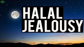 The Halal Type Of Jealousy