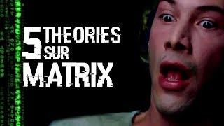 5 THEORIES SUR MATRIX (#53)