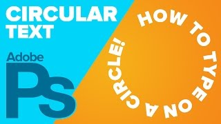 How to Type in a Circle in Adobe Photoshop