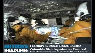 February 1, 2003: Space Shuttle Columbia Disintegrates on Reentry!