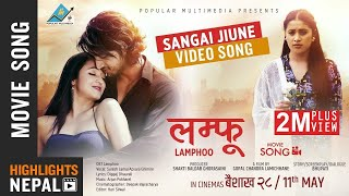 Sangai Jiune - New Nepali Movie LAMPHOO Video Song | Kabir Khadka, Mariska Pokhrel, Kusum Shrestha