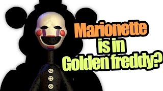 Marionette is in Golden freddy? (five nights at freddy's theory)