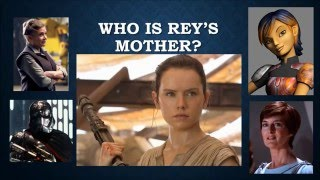 THE FORCE AWAKENS - Who is Rey's Mother?  Complete theory! Leia? Phasma? Mon Mothma? Sabine Wren?