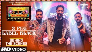 T-Series Mixtape Punjabi: Making of 3 Peg/Label Black | Sharry Mann Gupz Sehra | Abhijit V | Ahmed K