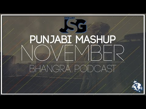 Punjabi Mashup November | Bhangra Podcast | Dj JSG | Syco TM