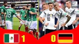Germany 0-1 Mexico: Germany Starts World Cup With A Shocking Defeat
