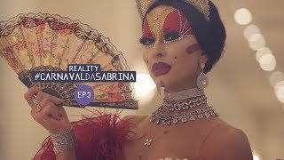 Reality #CarnavalDaSabrina Ep 3 | Ensaio Técnico da Gaviões e Glam Gay | Sabrina Sato 2018