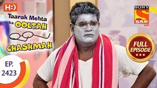 Taarak Mehta Ka Ooltah Chashmah - Ep 2423 - Full Episode - 14th March, 2018